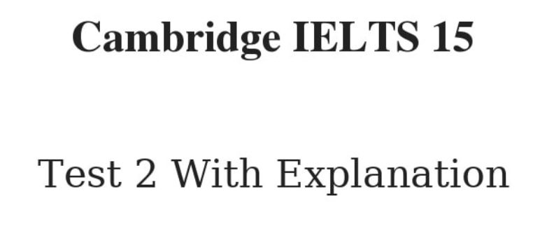 ( Update 2021) Cambridge IELTS 15 Reading Test 2 Answers – Free Lesson